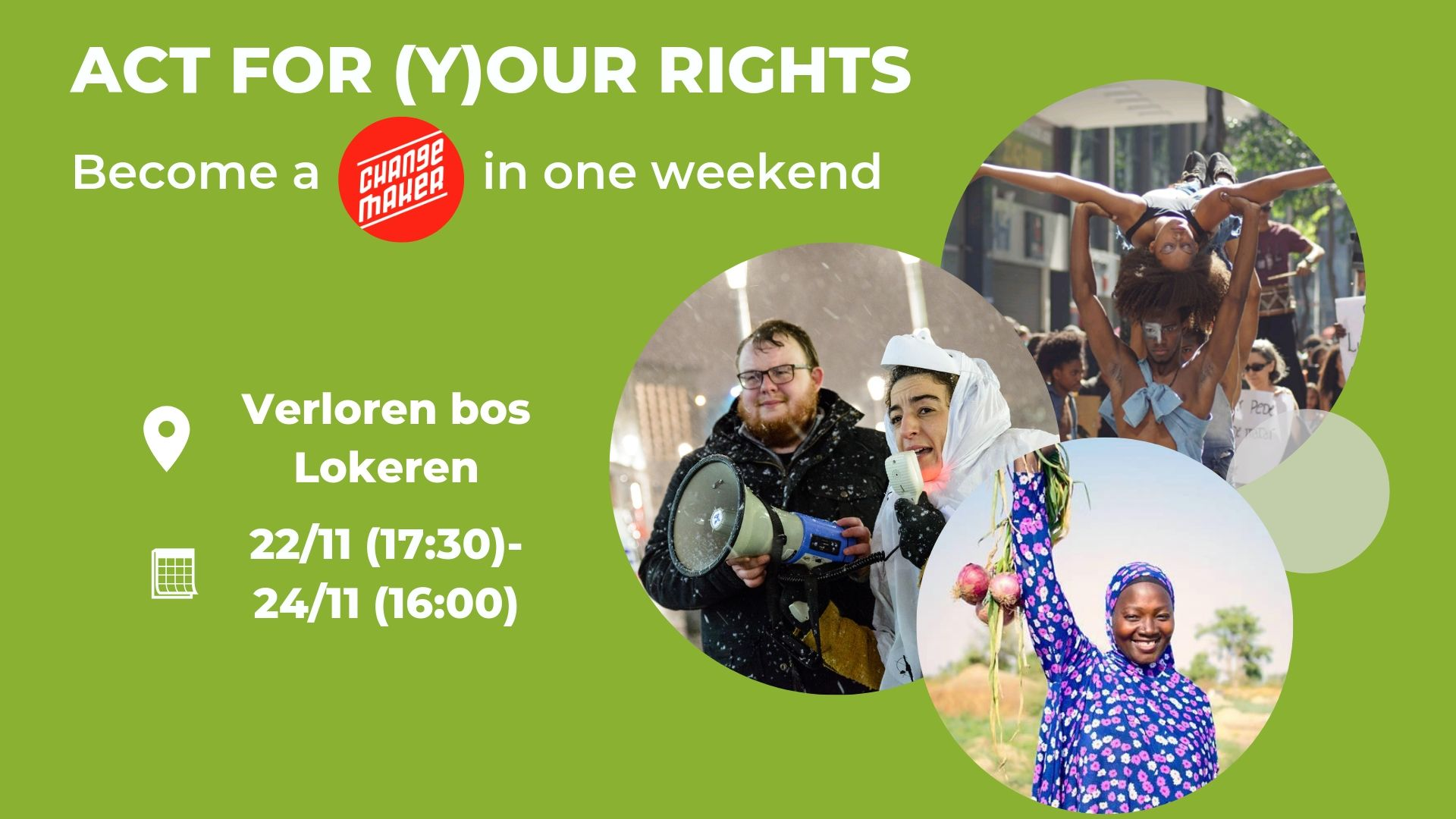 Act for (y)our rights – Become a change maker in a weekend