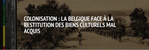 Colonisation: la Belgique face à la restitution des biens culturels mal acquis