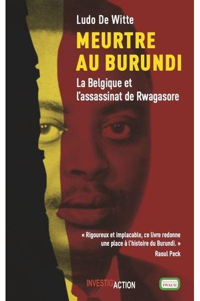 Retour sur un crime d'Etat : l'assassinat du prince Louis Rwagasore